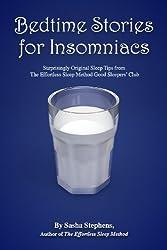 Bedtime Stories for Insomniacs: Surprisingly Original Sleep Tips from The Effortless Sleep Method Good Sleepers' Club
