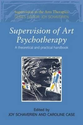Download Supervision of Art Psychotherapy: A Theoretical and Practical Handbook (Supervision in the Arts Therapies) (Paperback) - Common pdf epub