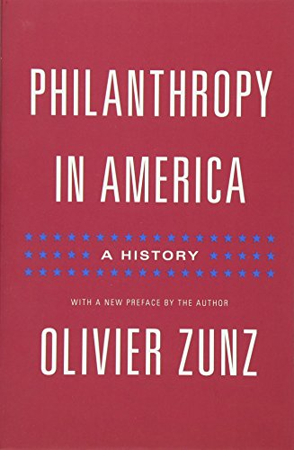 Philanthropy in America: A History (Politics and Society in Modern America)