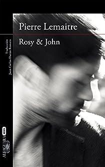 Rosy & John par Pierre Lemaitre
