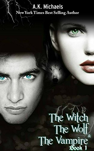 Book: The Witch, The Wolf and The Vampire by A K Michaels