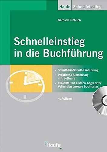 Schnelleinstieg in die Buchführung: Schritt für Schritt - Einführung, Praktische Umsetzung mit Software. (Haufe Praxis-Ratgeber)