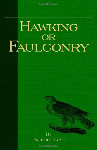 Hawking or Faulconry (History of Falconry Series)