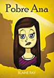Pobre Ana: Una Novela Breve y Facil Totalmente en Espanol (Nivel 1 - Libro A) (Spanish Edition)