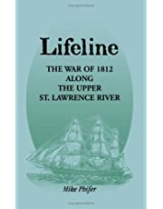 Lifeline: The War of 1812 Along the Upper St. Lawrence River