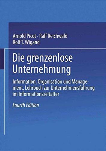 Die grenzenlose Unternehmung: Information, Organisation und Management. Lehrbuch zur Unternehmensführung im Informationszeitalter