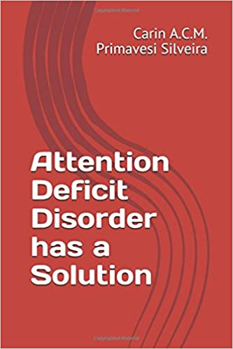 Attention Deficit Disorder has a Solution: CARIN A  C  M