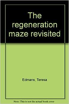 The regeneration maze revisited