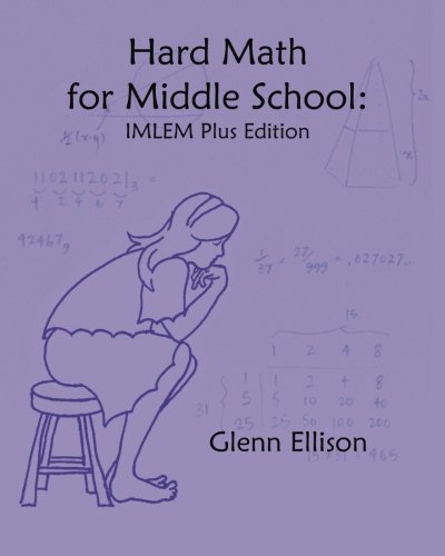 Read Online Hard Math for Middle School: IMLEM Plus Edition PDF