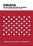 Omaha DIY City Guide and Travel Journal: City Notebook for Omaha, Nebraska