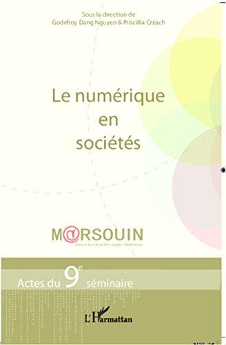 Amazon Com Le Numerique En Societes Actes Du 9e Seminaire
