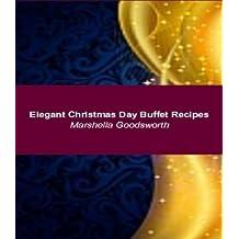 Elegant Christmas Day Buffet Recipes