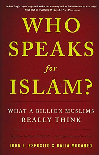 Who Speaks for Islam: What a Billion Muslims Really Think