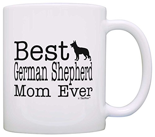 Dog Lover Mug Best German Shepherd Mom Ever Dog Puppy Supplies Gift Coffee Mug Tea Cup -
