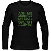 Lei Shuai Women's Ask Me About My Liberal Feminist Agenda Long Sleeve T-Shirt Black