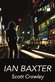 Ian Baxter, Scott Crowley, 0595225373