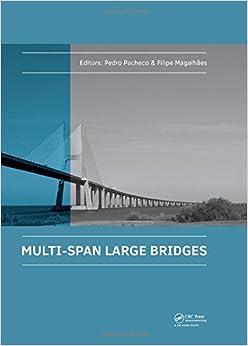 Multi-Span Large Bridges: International Conference on Multi-Span Large Bridges, 1-3 July 2015, Porto, Portugal