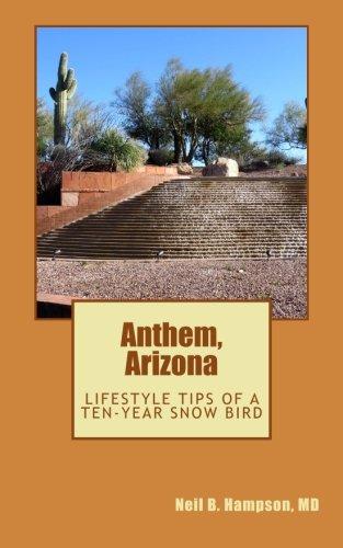 Anthem, Arizona: Lifestyle Tips from a Ten-Year Snow Bird