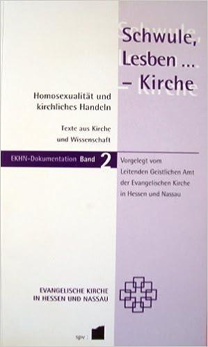 Schwule, Lesben... - Kirche. Homosexualität und kirchliches Handeln.