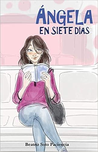 ÁNGELA EN SIETE DÍAS de Beatriz Soto Paciencia