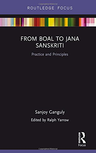 From Boal to Jana Sanskriti: Practice and Principles (Routledge Focus) by Routledge