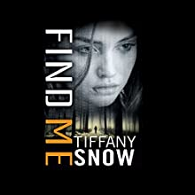 Find Me: Corrupted Hearts, Book 3 Audiobook by Tiffany Snow Narrated by Arielle DeLisle