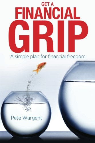 Get a Financial Grip: A simple plan for finacial freedom