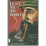 Leave Me My Spirit, Lawrence K. Lunt, 0918080584