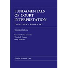 Fundamentals of Court Interpretation: Theory, Policy, and Practice