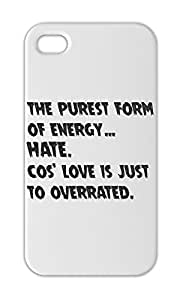 the purest form of energy... HATE. cos' love is just to Iphone 5-5s plastic case