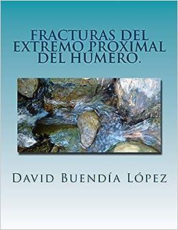 Fracturas del extremo proximal del humero.: Traumatologia y Cirugia Ortopedica.