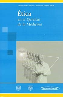 Etica en el ejercicio de la medicina / Ethics in medical practice (Spanish Edition)