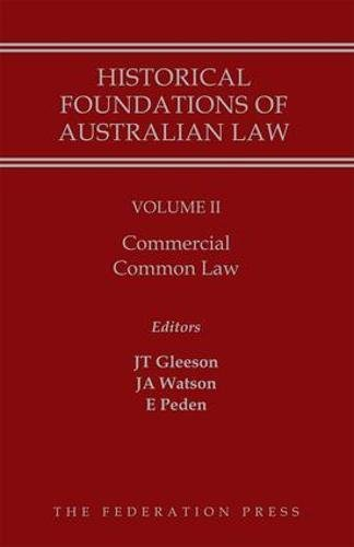 Historical Foundations of Australian Law - Volume II: Commercial Common Law