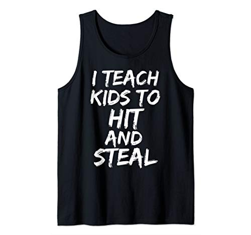ing Gift I Teach Kids to Hit and Steal Tank Top ()