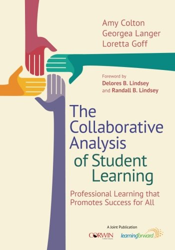 The Collaborative Analysis of Student Learning: Professional Learning that Promotes Success for All