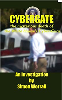 Cybergate: Was The White House Stolen By Cyberfraud? by [Worrall, Simon]