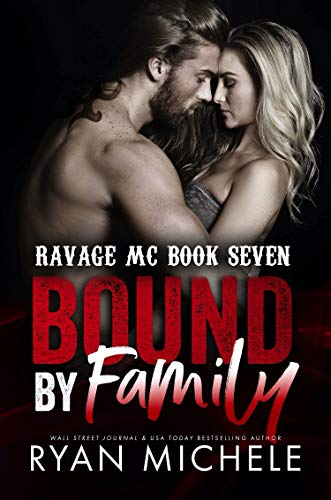 Bound by Family (Ravage MC Bound Series Book One): A Motorcycle Club Romance (Ravage #6) by [Michele, Ryan]