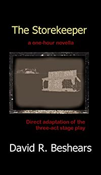 The Storekeeper: a one hour novella by [Beshears, David R.]