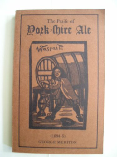 - The praise of York-shire ale (1684-5)