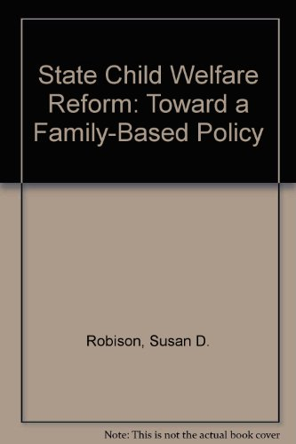 State Child Welfare Reform: Toward a Family-Based Policy