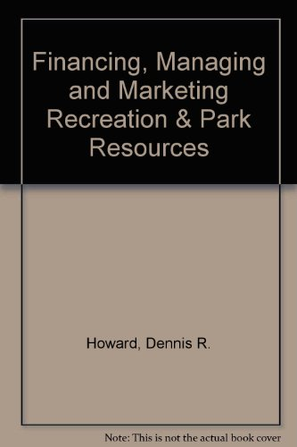 Financing, Managing and Marketing Recreation & Park Resources