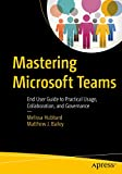 Mastering Microsoft Teams: End User Guide to