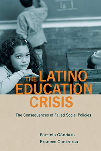 The Latino Education Crisis: The Consequences of Failed...