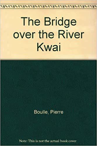 Bridge Over the River Kwai, The by Pierre Boulle (1984-09-01)