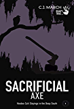 Sacrificial Axe: Voodoo Cult Slayings in the Deep South (Dead True Crime Book 1)