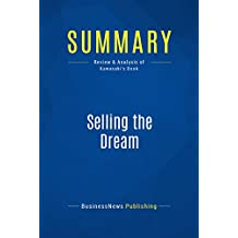 Summary: Selling the Dream: Review and Analysis of Kawasaki's Book