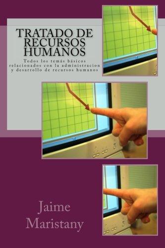 Tratado de Recursos Humanos: Todos los temas basicos relacionados con la administracion y desarrollo de recursos humanos (Spanish Edition) [Jaime Maristany] (Tapa Blanda)