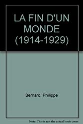 LA FIN D'UN MONDE (1914-1929)