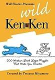 Will Shortz Presents Wild KenKen: 200 Medium-Level Logic Puzzles That Make You Smarter