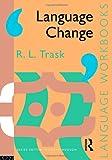 Language Change, R. L. Trask, 0415085632